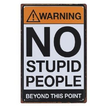 Picture of No stupid people metal art