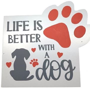 Picture of Sign life is better dog