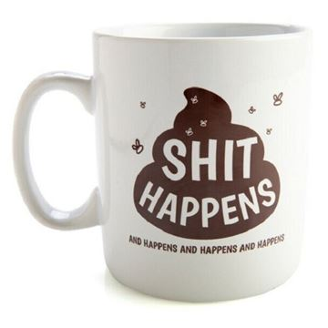 Picture of Giant mug shit happens